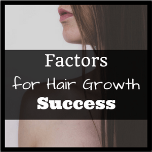 Factors for Hair Growth Success